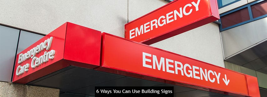 6 Ways You Can Use Building Signs