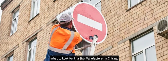 What to Look for in a Sign Manufacturer in Chicago