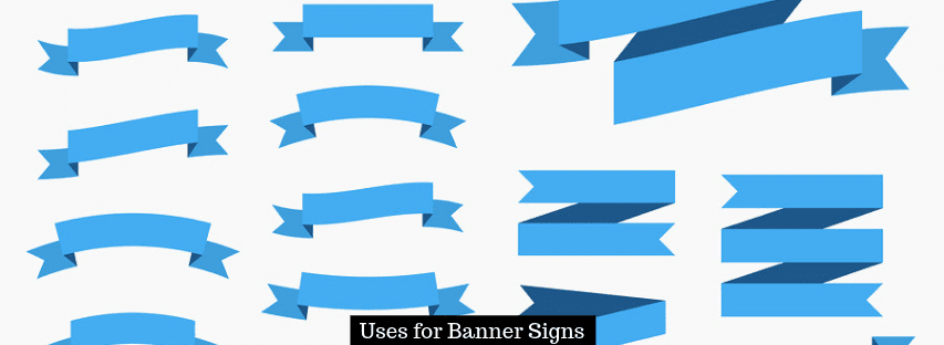 Uses for Banner Signs
