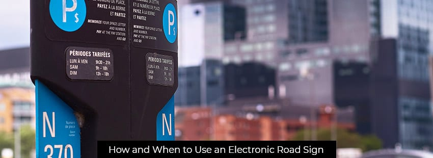 How and When to Use an Electronic Road Sign