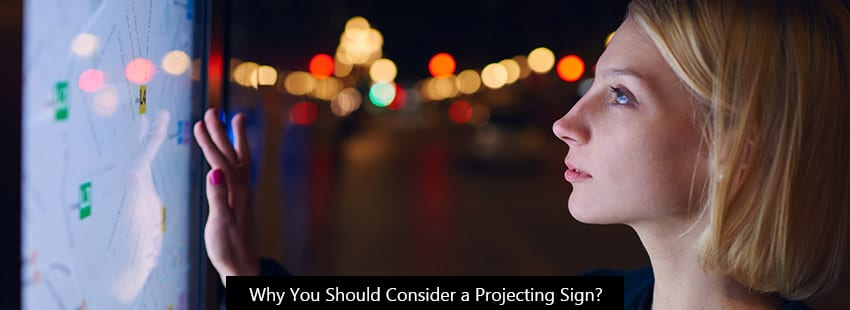 Why You Should Consider a Projecting Sign